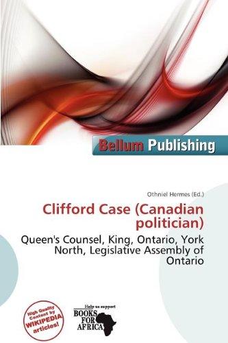 9786200510136: Clifford Case (Canadian Politician)