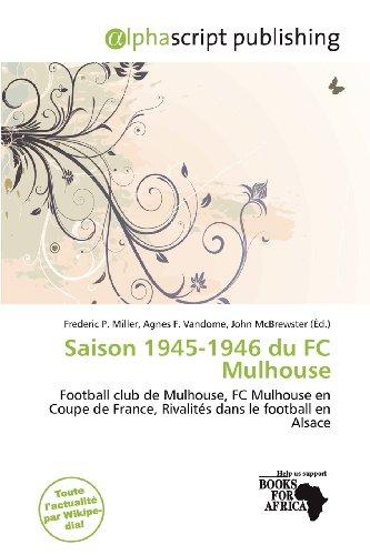 9786200725028: Saison 1945-1946 Du FC Mulhouse