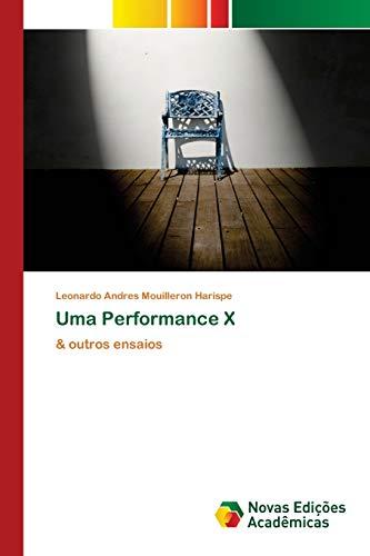 Uma Performance X - Leonardo Andres Mouilleron Harispe