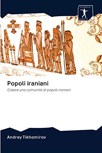 9786200942678: Popoli iraniani: Creare una comunità di popoli iraniani