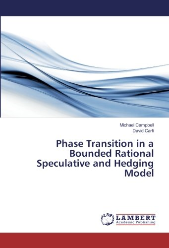 Phase Transition in a Bounded Rational Speculative and Hedging Model (Paperback): Michael Campbell,...