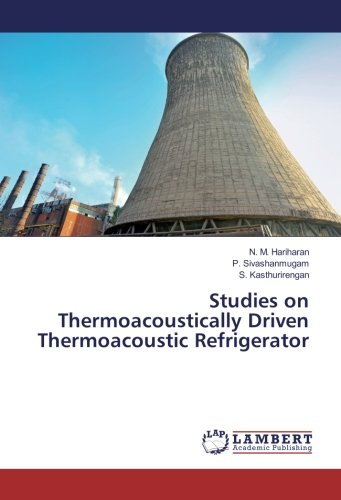 Studies on Thermoacoustically Driven Thermoacoustic Refrigerator: N. M. Hariharan