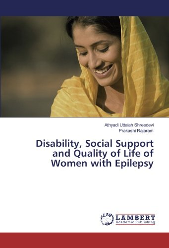 Disability, Social Support and Quality of Life of Women with Epilepsy: Athyadi Uttaiah Shreedevi