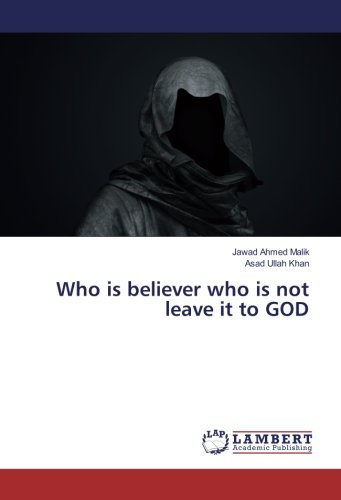 Who is believer who is not leave: Malik, Jawad Ahmed