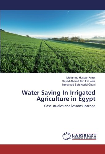 Water Saving In Irrigated Agriculture in Egypt: Mohamed Hassan Amer,