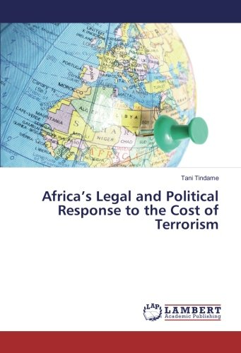 Africa's Legal and Political Response to the Cost of Terrorism: Tani Tindame