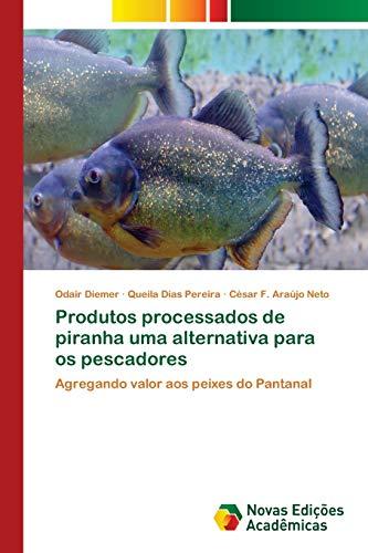 Produtos processados de piranha uma alternativa para: Odair Diemer, Queila