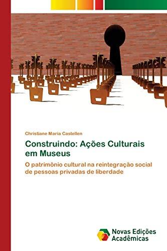 Construindo: Ações Culturais em Museus: Castellen, Christiane Maria