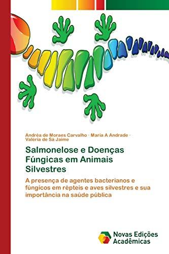 Salmonelose e Doenças Fúngicas em Animais Silvestres: Andréa de Moraes