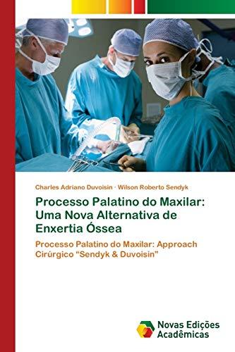 Processo Palatino do Maxilar: Uma Nova Alternativa de Enxertia ?ssea Charles Adriano Duvoisin Author