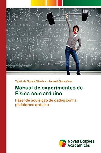 Manual de experimentos de Física com arduíno: de Sousa Oliveira,