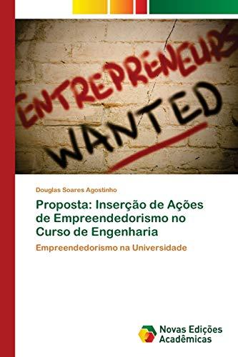 Proposta: Inserção de Ações de Empreendedorismo no Curso de Engenharia : Empreendedorismo na Universidade - Douglas Soares Agostinho