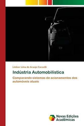 Indústria Automobilística: Comparando sistemas de acionamentos dos automóveis atuais (Paperback) - Liniker Lima de Araújo Corcetti