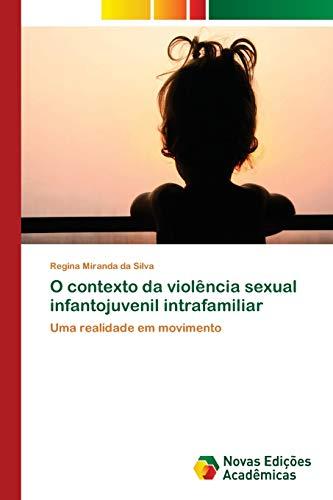 O contexto da violência sexual infantojuvenil intrafamiliar: Regina Miranda da