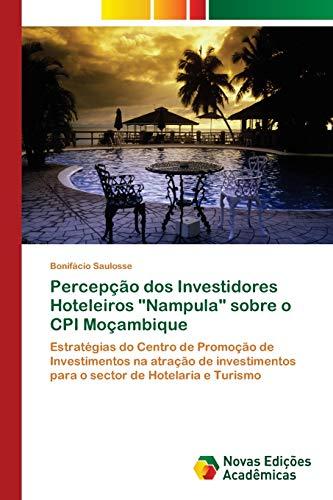 Percepção dos Investidores Hoteleiros Nampula sobre o: Bonifácio Saulosse