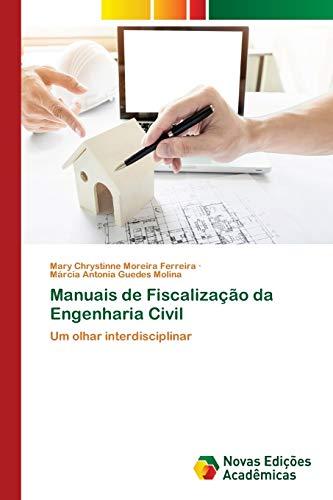 Manuais de Fiscalização da Engenharia Civil: Um: Mary Chrystinne Moreira