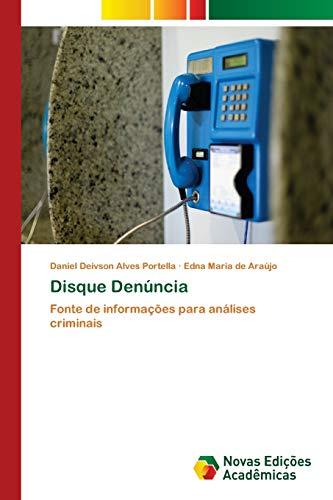 Disque Denúncia : Fonte de informações para análises criminais - Daniel Deivson Alves Portella
