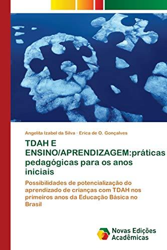 TDAH E ENSINO/APRENDIZAGEM:práticas pedagógicas para os anos: Silva, Angelita Izabel