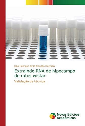 Extraindo RNA de hipocampo de ratos wistar: Diniz Brandão Gervásio,