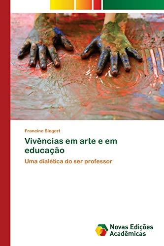 Vivências em arte e em educação: Siegert, Francine