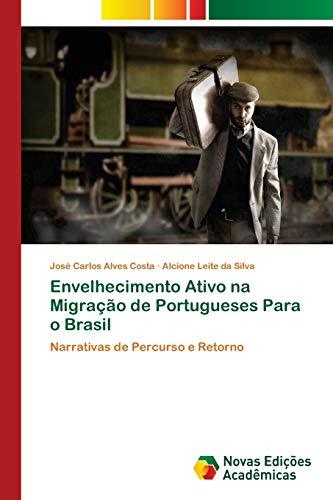Envelhecimento Ativo na Migração de Portugueses Para: José Carlos Alves