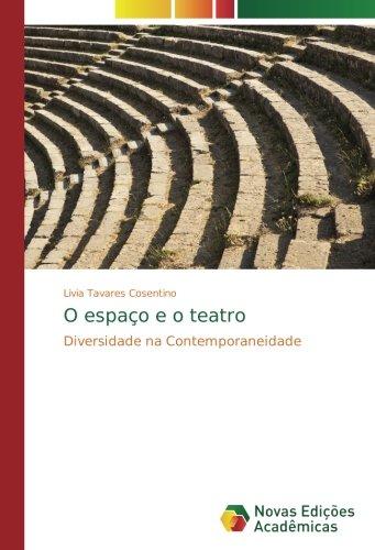 O espaço e o teatro : Diversidade na Contemporaneidade - Livia Tavares Cosentino