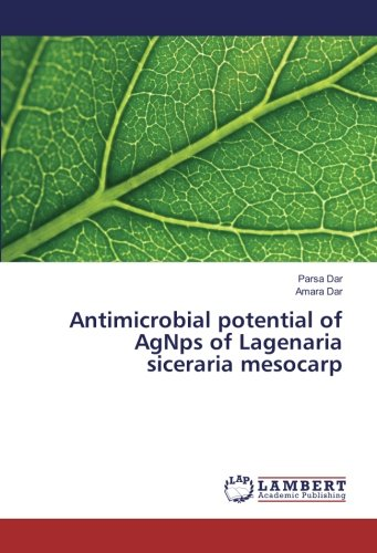 Antimicrobial potential of AgNps of Lagenaria siceraria: Dar, Parsa /