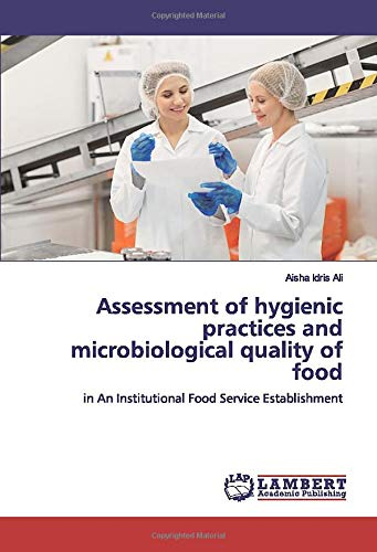 Assessment of hygienic practices and microbiological quality: Aisha Idris Ali