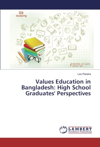 Values Education in Bangladesh: High School Graduates' Perspectives: Leo Pereira