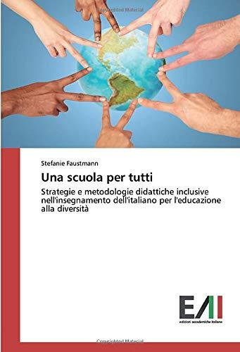 Una scuola per tutti : Strategie e: Stefanie Faustmann