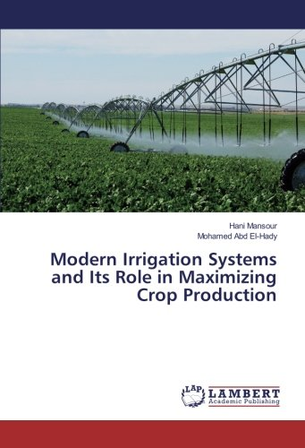 Modern Irrigation Systems and Its Role in Maximizing Crop Production: Hani Mansour