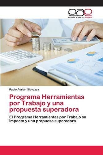 9786202097468: Programa Herramientas por Trabajo y una propuesta superadora: El Programa Herramientas por Trabajo su impacto y una propuesa superadora