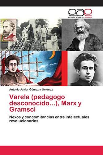 Varela (pedagogo desconocido.), Marx y Gramsci: Antonio Javier Gómez y Jiménez
