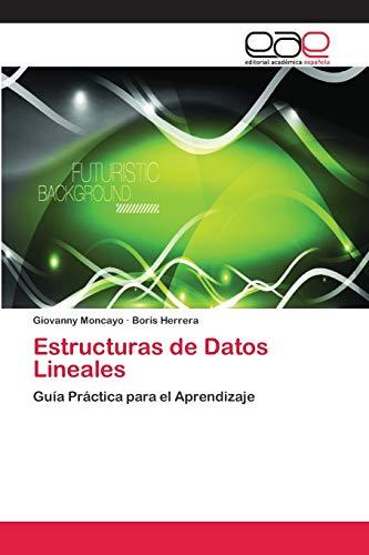 9786202109536: Estructuras de Datos Lineales: Guía Práctica para el Aprendizaje