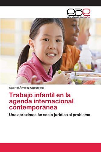 Trabajo infantil en la agenda internacional contemporánea: Gabriel Álvarez Undurraga