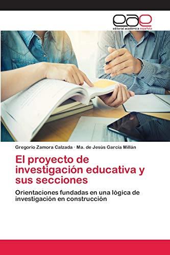 El proyecto de investigación educativa y sus secciones: Gregorio Zamora Calzada