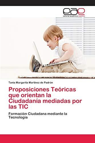9786202125062: Proposiciones Teóricas que orientan la Ciudadanía mediadas por las TIC: Formación Ciudadana mediante la Tecnología