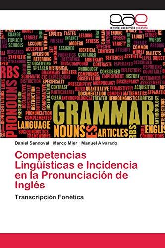 Competencias Lingüísticas e Incidencia en la Pronunciación de Inglés: Daniel Sandoval