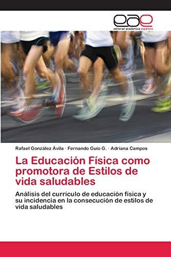 La Educación Física como promotora de Estilos de vida saludables: Rafael González Ávila