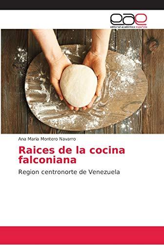 Raices de la cocina falconiana: Montero Navarro, Ana