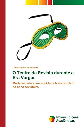 O Teatro de Revista durante a Era Vargas: Lívia Sudare de Oliveira