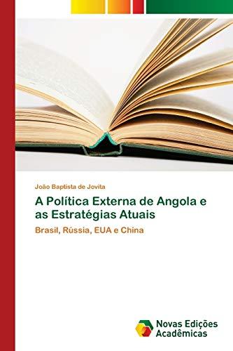 A Política Externa de Angola e as Estratégias Atuais: João Baptista de Jovita