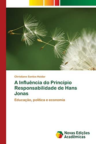 A Influência do Princípio Responsabilidade de Hans: Haidar, Christiane Santos
