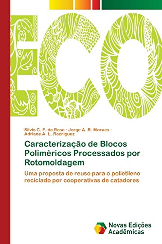 Caracterização de Blocos Poliméricos Processados por Rotomoldagem: Rosa, Silvio C.