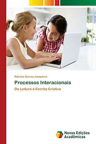 Processos Interacionais: Da Leitura à Escrita Criativa (Paperback): Patricia Correa Junqueira