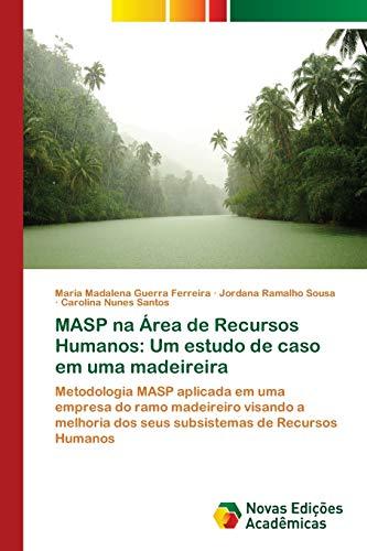 MASP na Área de Recursos Humanos: Um estudo de caso em uma madeireira : Metodologia MASP aplicada em uma empresa do ramo madeireiro visando a melhoria dos seus subsistemas de Recursos Humanos