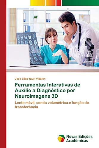 Ferramentas Interativas de Auxílio a Diagnóstico por Neuroimagens 3D : Lente móvil, sonda volumétrica e função de transferência - José Elías Yauri Vidalón
