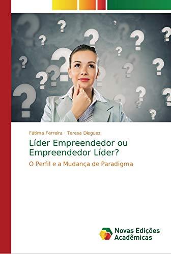 Líder Empreendedor ou Empreendedor Líder?