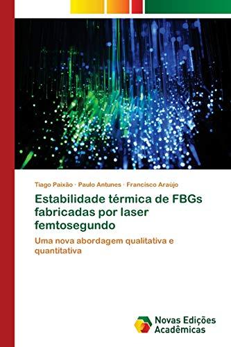 Estabilidade térmica de FBGs fabricadas por laser: Paixão, Tiago /