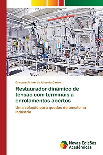 Restaurador dinâmico de tensão com terminais a enrolamentos abertos: Gregory Arthur de Almeida ...